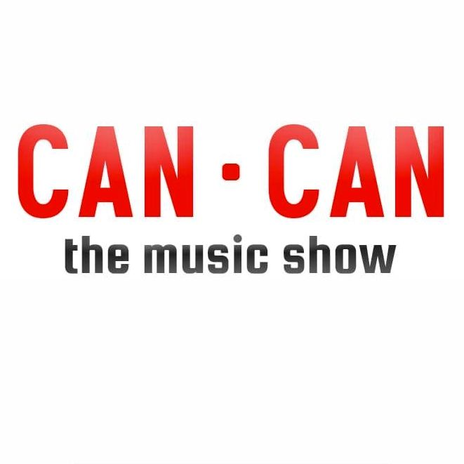 CAN CAN The Music Show